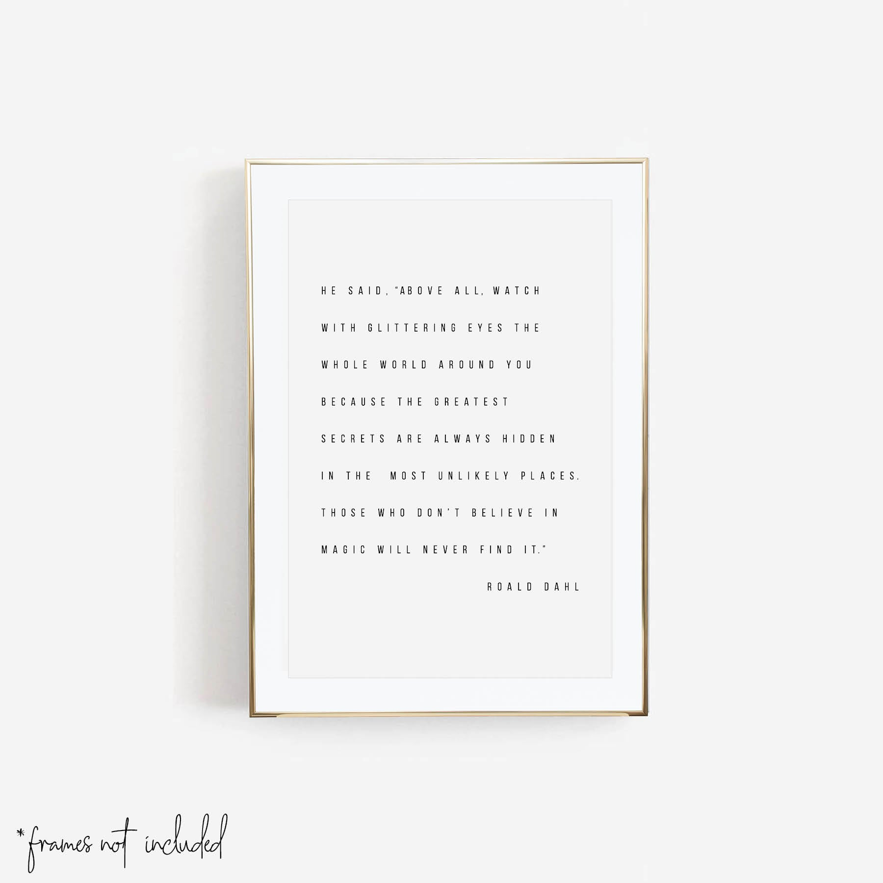 Above All, Watch with Glittering Eyes ... -Roald Dahl Quote Print - Typologie Paper Co