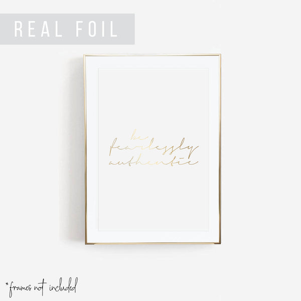 Be Fearlessly Authentic Foiled Art Print - Typologie Paper Co