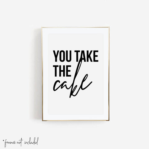 You Take the Cake Print