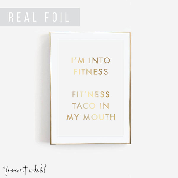 I'm Into Fitness ... Fit'ness Taco In My Mouth Foiled Art Print