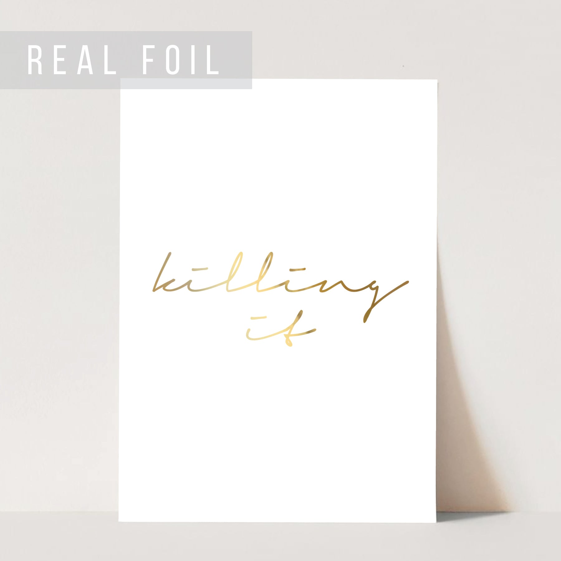 Killing It Foiled Art Print