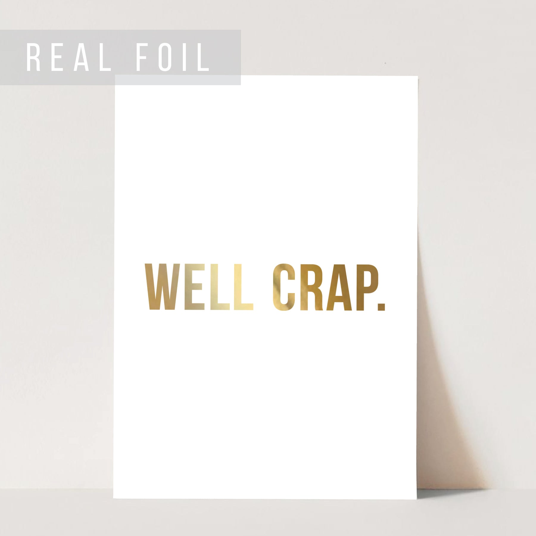 Well Crap Foiled Art Print