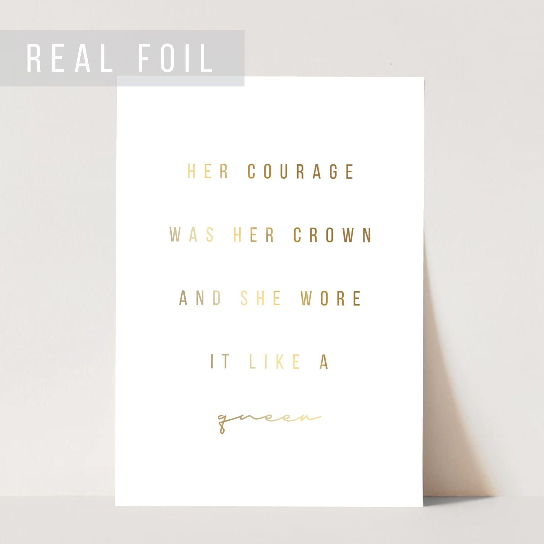 Her Courage Was Her Crown and She Wore It Like A Queen Foiled Art Print