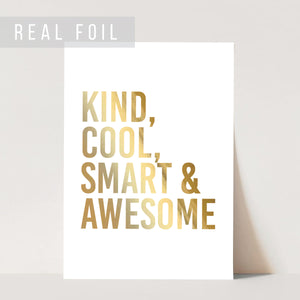 Kind, Cool, Smart and Awesome Foiled Art Print