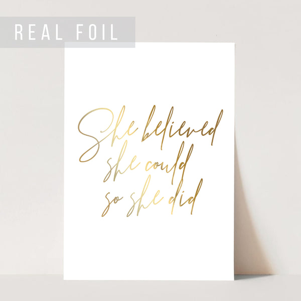 She Believed She Could So She Did Script Foiled Art Print