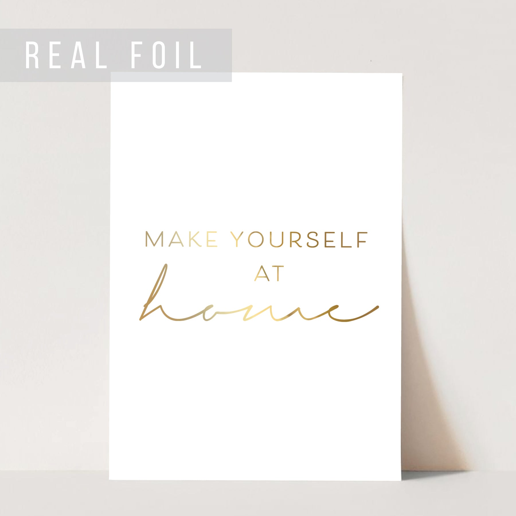 Make Yourself At Home Foiled Art Print