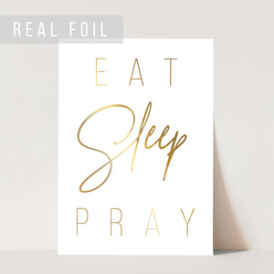 Eat Sleep Pray Foiled Art Print