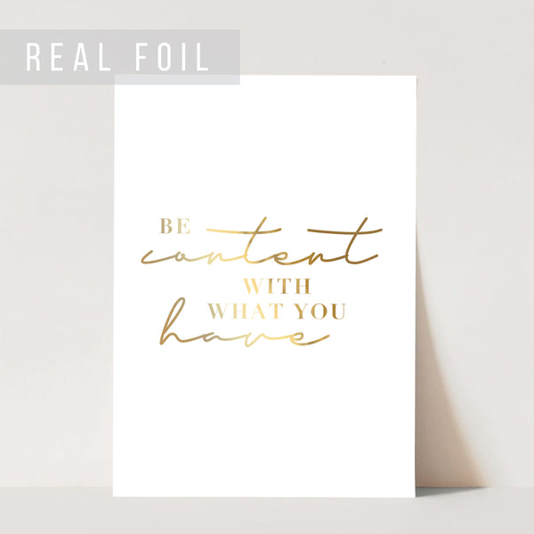 Be Content With What You Have Foiled Art Print
