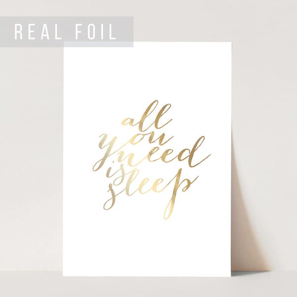 All You Need Is Sleep Foiled Art Print