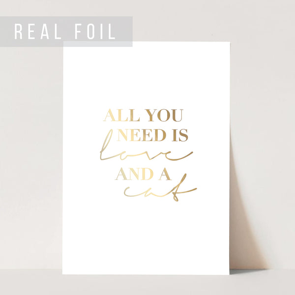 All You Need Is Love and A Cat Foiled Art Print