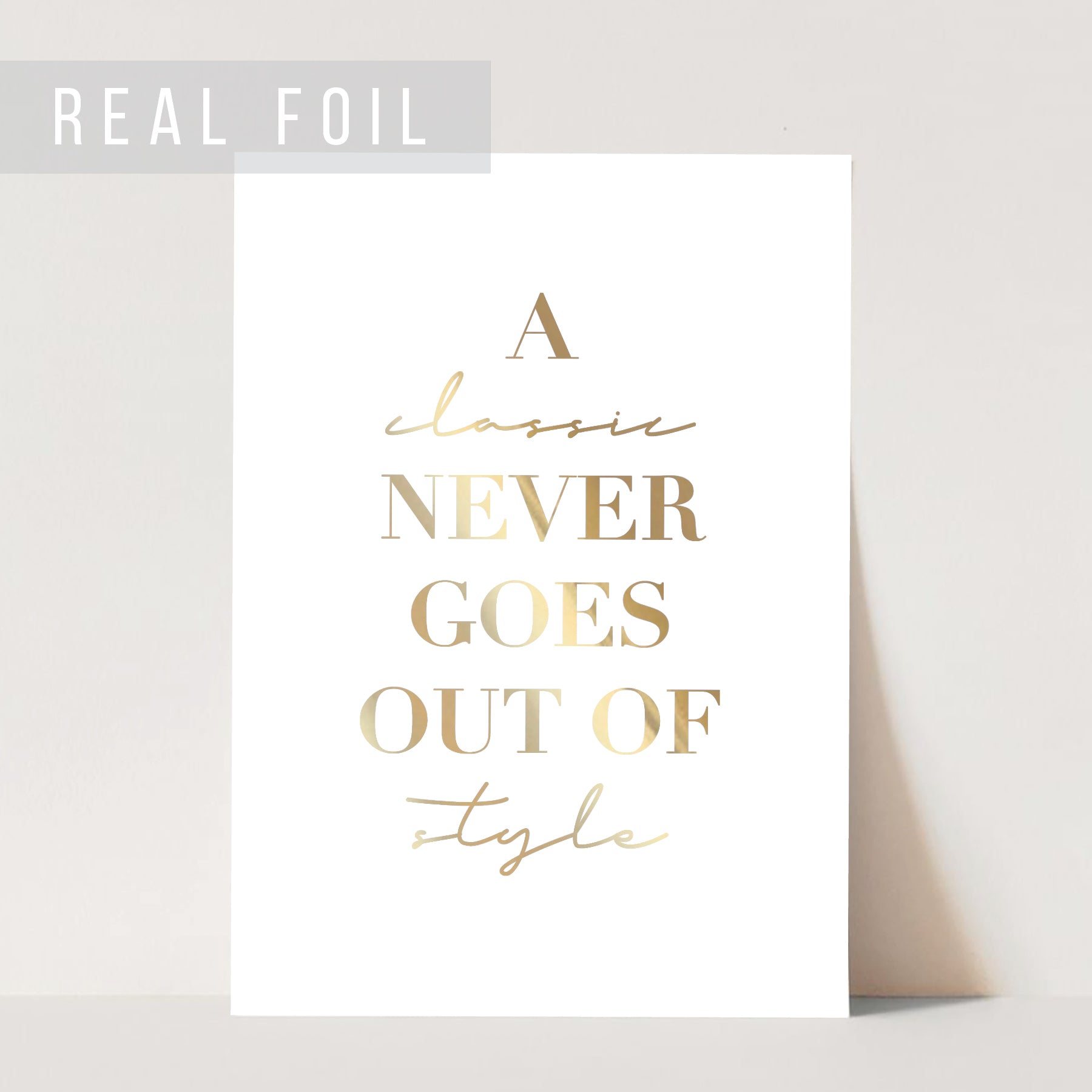 A Classic Never Goes Out of Style Foiled Art Print