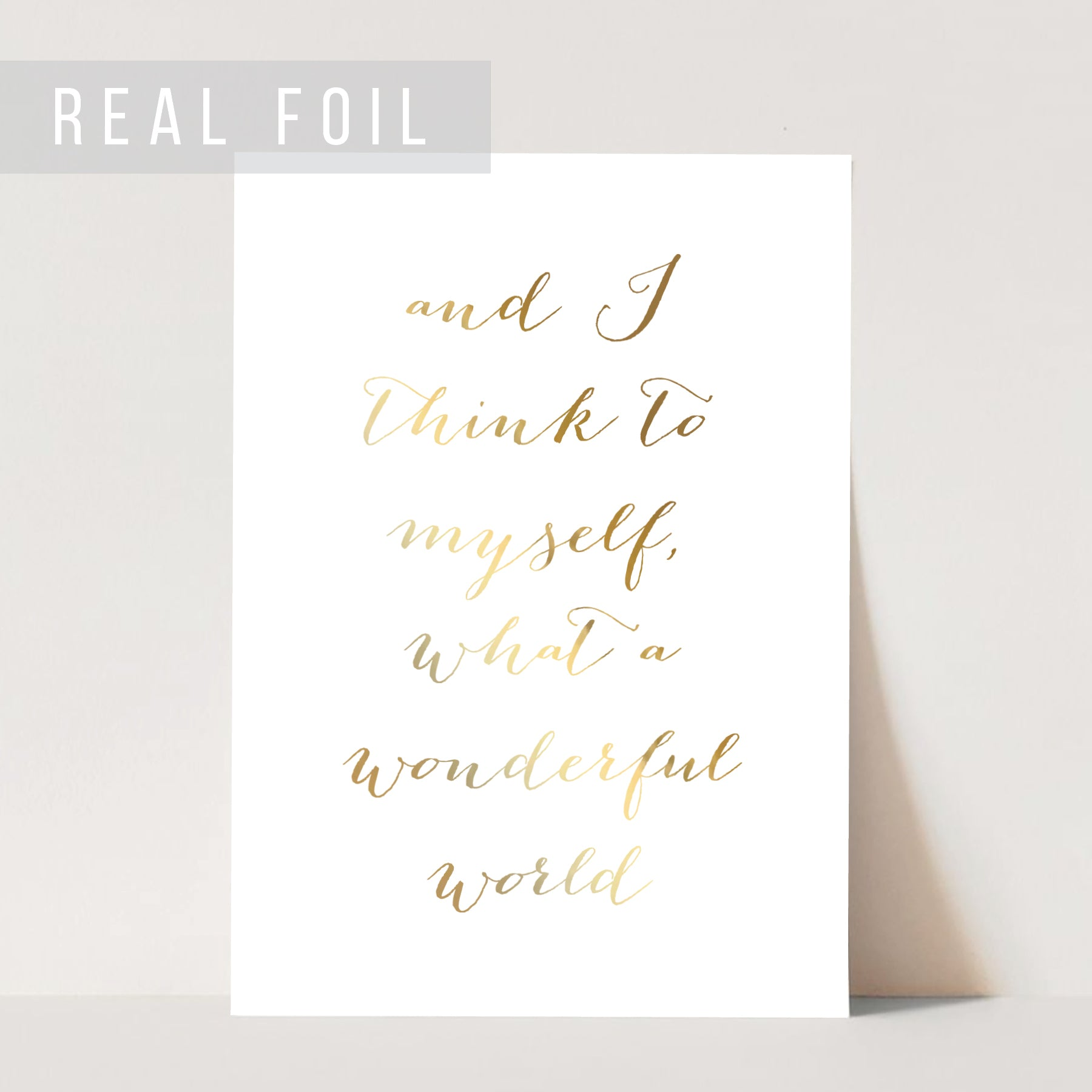 And I Think To Myself, What A Wonderful World Foiled Art Print
