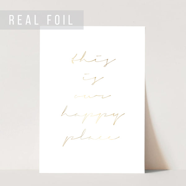 This Is Our Happy Place Foiled Art Print