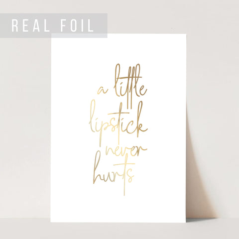 A Little Lipstick Never Hurts Foiled Art Print