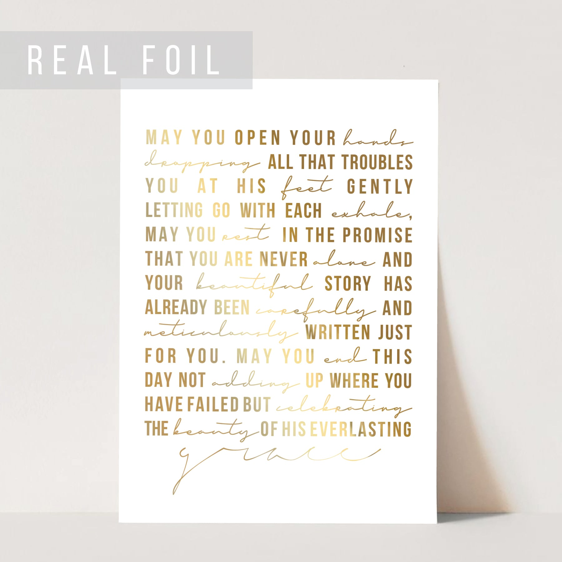 May You Open Your Hands Dropping All that Troubles You ... The Beauty of His Everlasting Grace Foiled Art Print