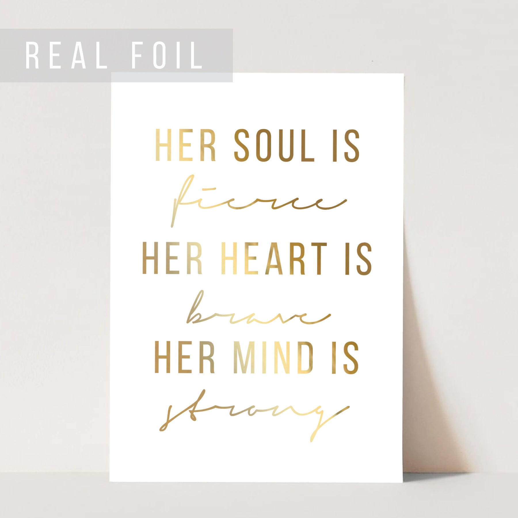 Her Soul Is Fierce. Her Heart Is Brave. Her Mind Is Strong Foiled Art Print