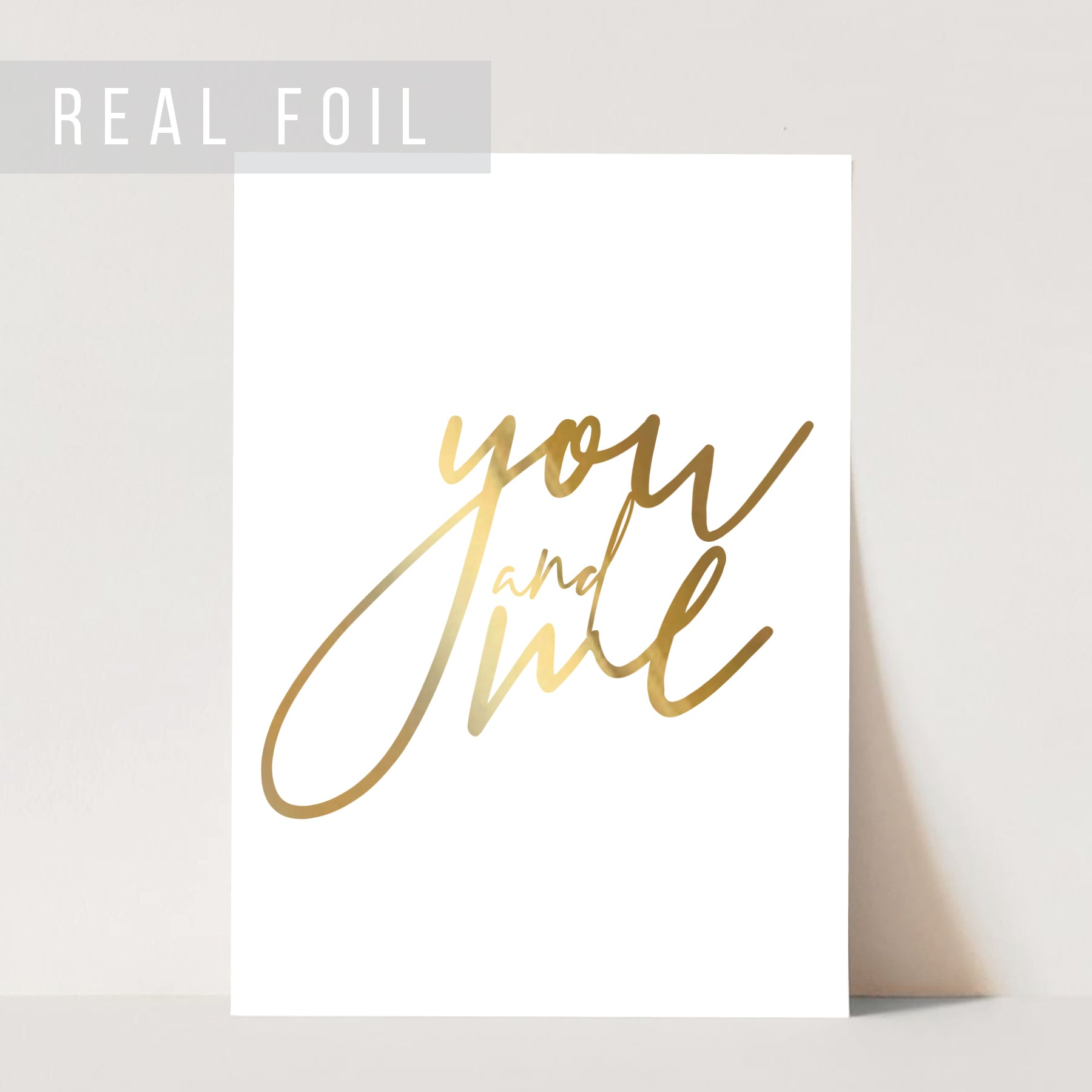 You and Me Script Foiled Art Print