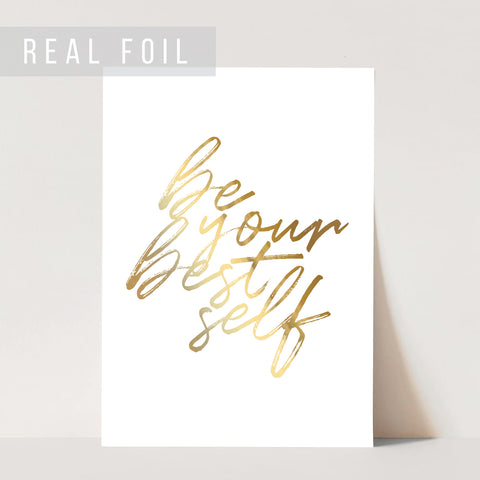 Be Your Best Self Foiled Art Print