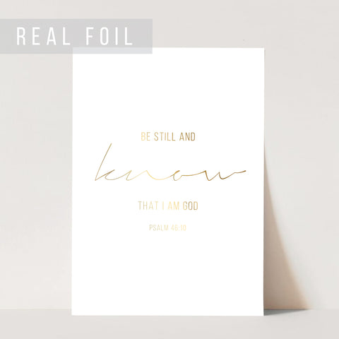 Be Still and Know That I Am God. -Psalm 46:10 Foiled Art Print