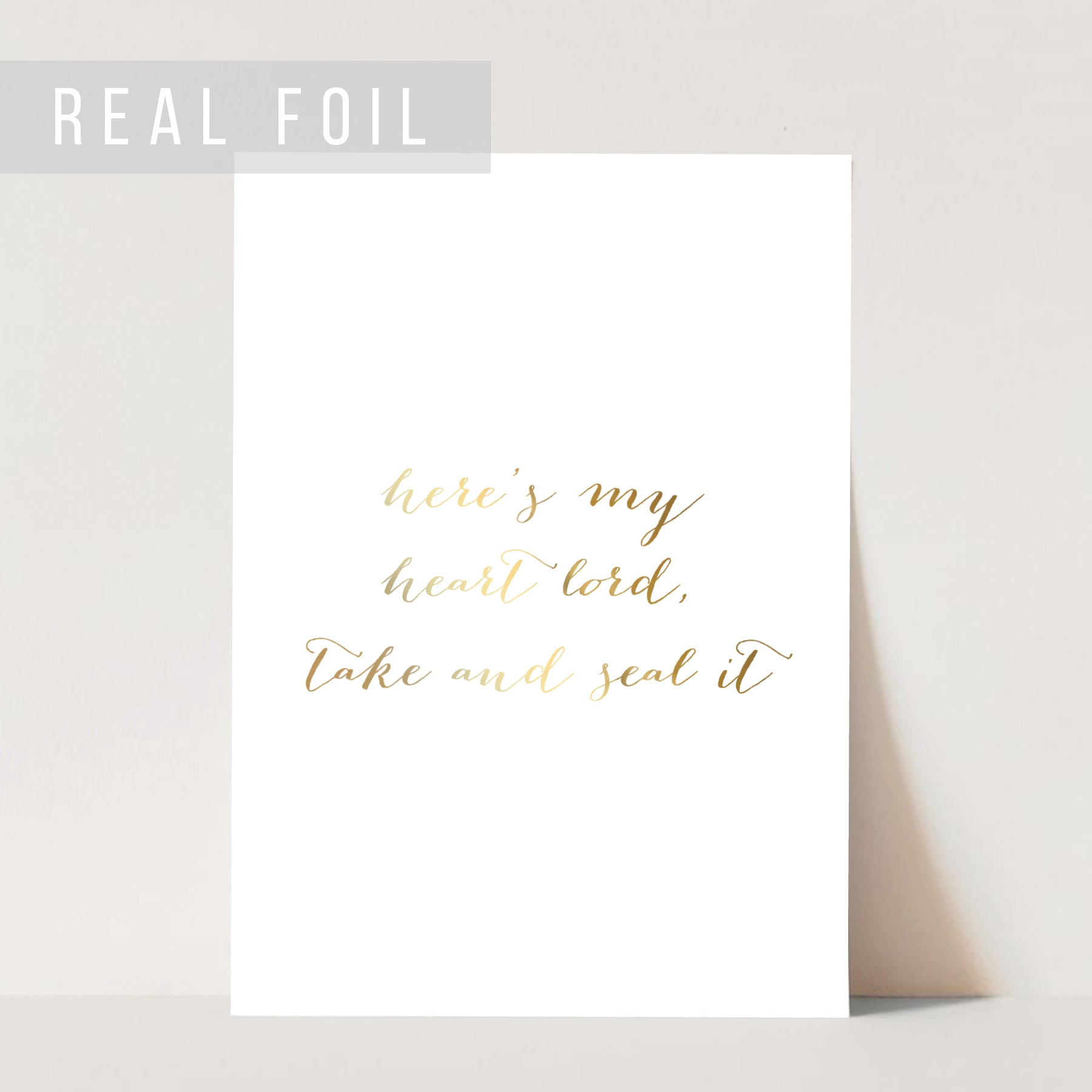Here's My Heart Lord Take and Seal It Foiled Art Print