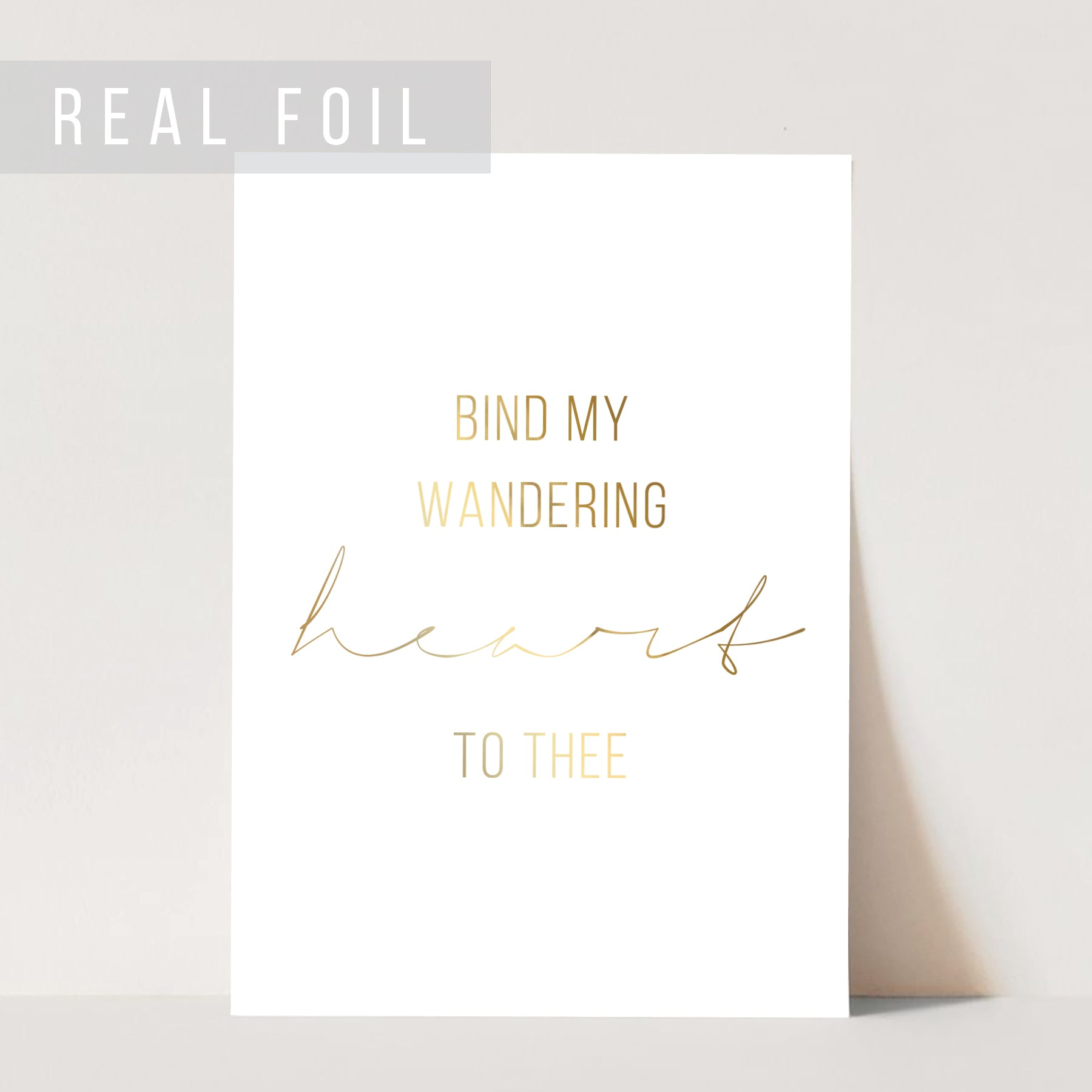 Bind My Wandering Heart to Thee Foiled Art Print