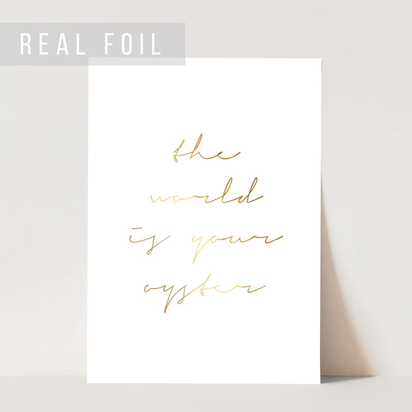 The World Is Your Oyster Script Foiled Art Print