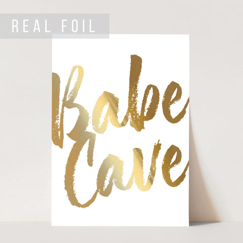 Babe Cave Bold Script Foiled Art Print