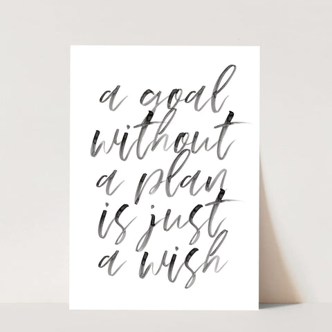 A Goal Without A Plan Is Just A Wish Watercolor Script Print