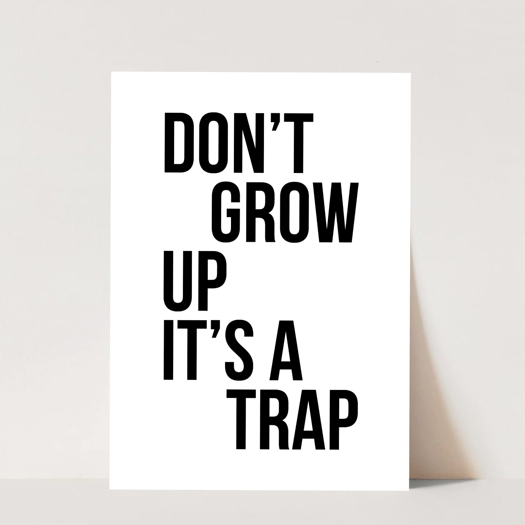 Don't Grow Up It's A Trap Print