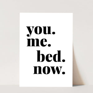 You Me Bed Now Print