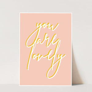 You Are Lovely Color Print