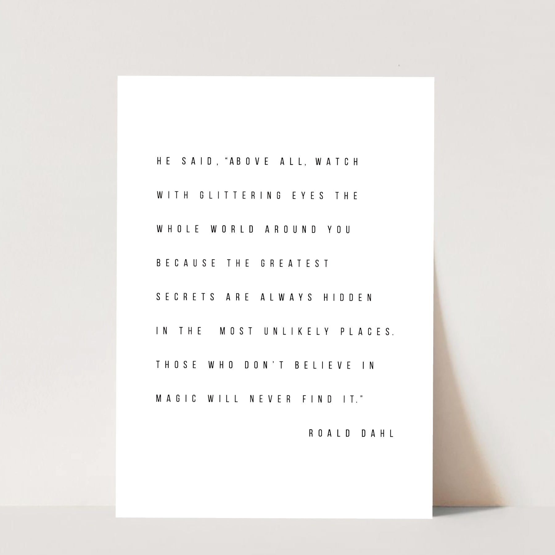 Above All, Watch with Glittering Eyes ... -Roald Dahl Quote Print