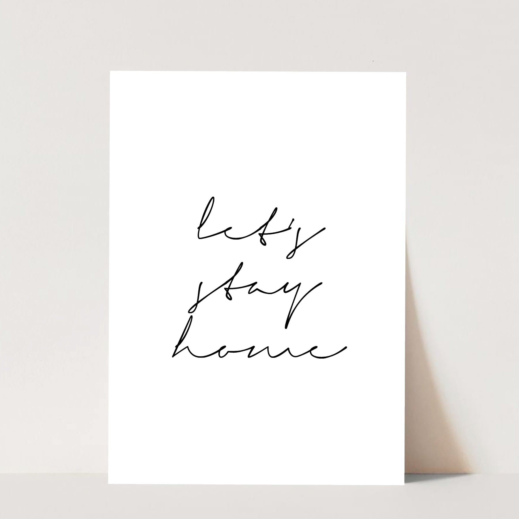 Let's Stay Home Print