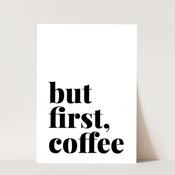 But First, Coffee Bold Print
