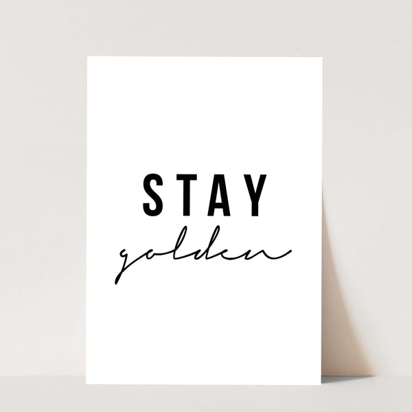 Stay Golden Print