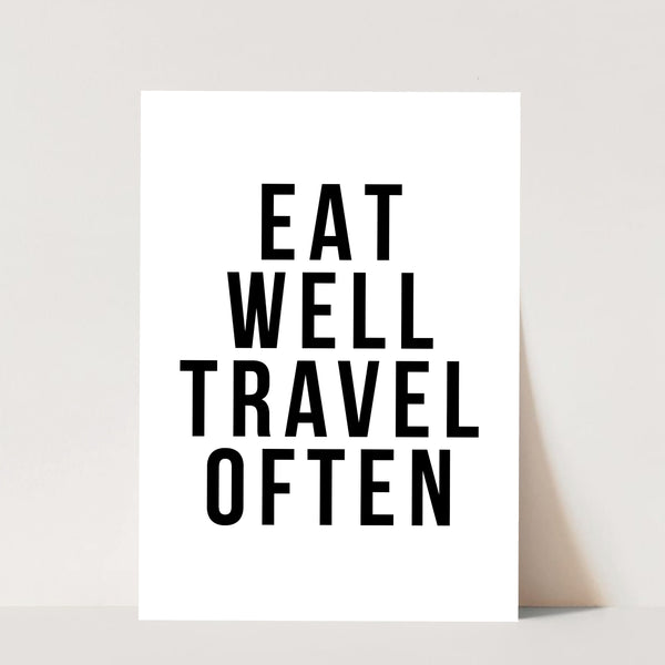 Eat Well Travel Often Print