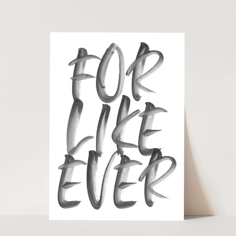 For Like Ever Watercolor Caps Print
