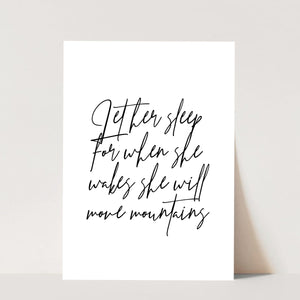 Let Her Sleep, for When She Wakes, She Will Move Mountains Script Print