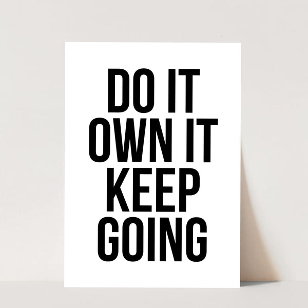 Do It. Own It. Keep Going Print