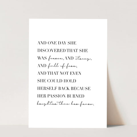 And One Day She Discovered that She Was Fierce, and Strong, and Full of Fire... Print