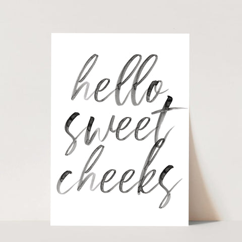 Hello Sweet Cheeks Watercolor Script Print