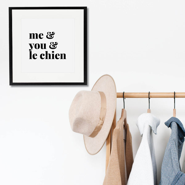 Me and You and Le Chien Print