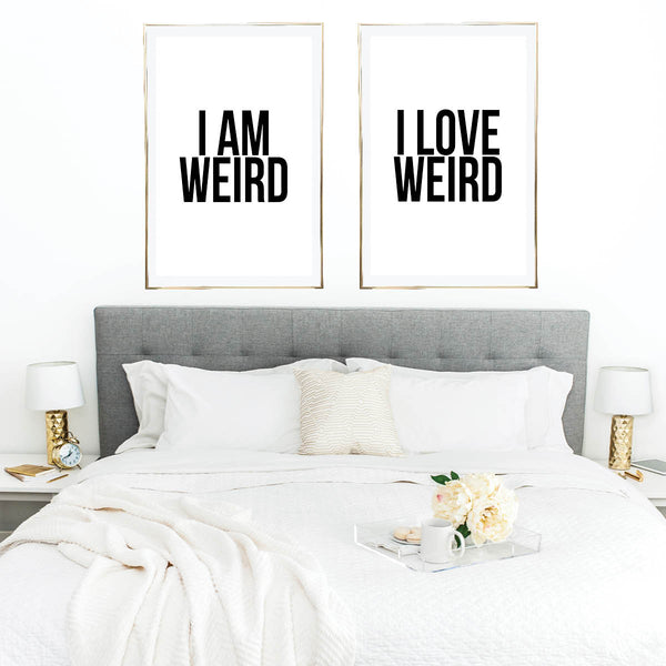 I Am Weird / I Love Weird Print Set