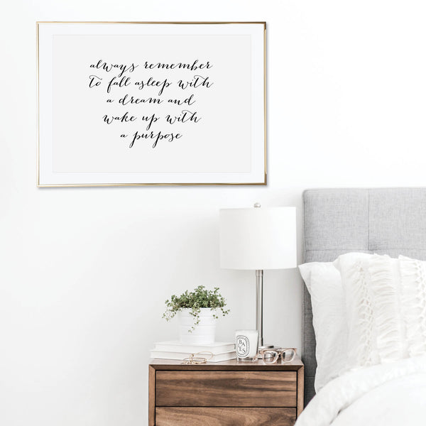 Always Remember to Fall Asleep with A Dream and Wake Up with A Purpose Print - Typologie Paper Co
