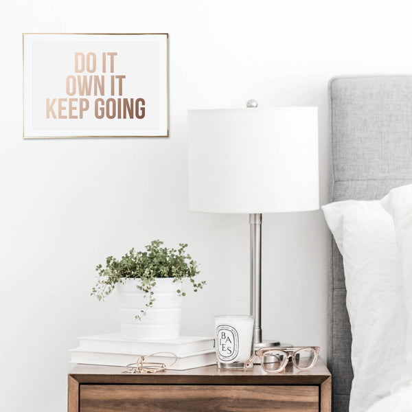 Do It. Own It. Keep Going Foiled Art Print