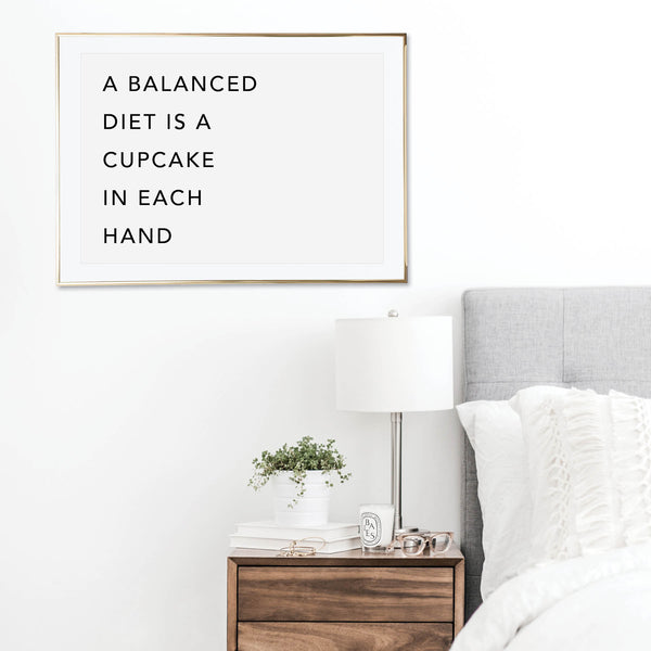 A Balanced Diet Is A Cupcake In Each Hand Print - Typologie Paper Co