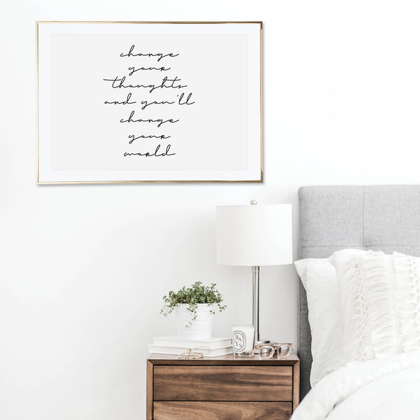Change Your Thoughts and You'll Change Your World Print
