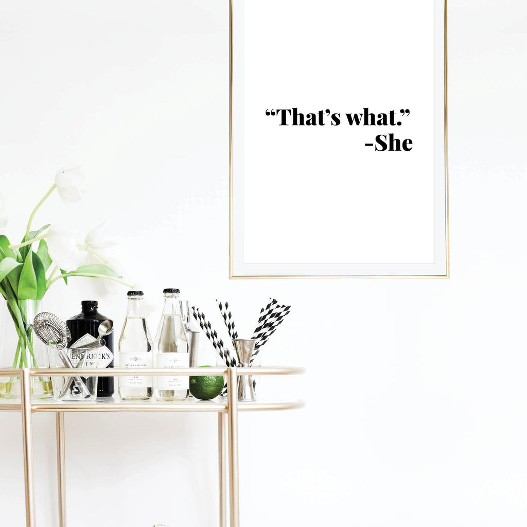 """That's What."" -She Print - Typologie Paper Co"