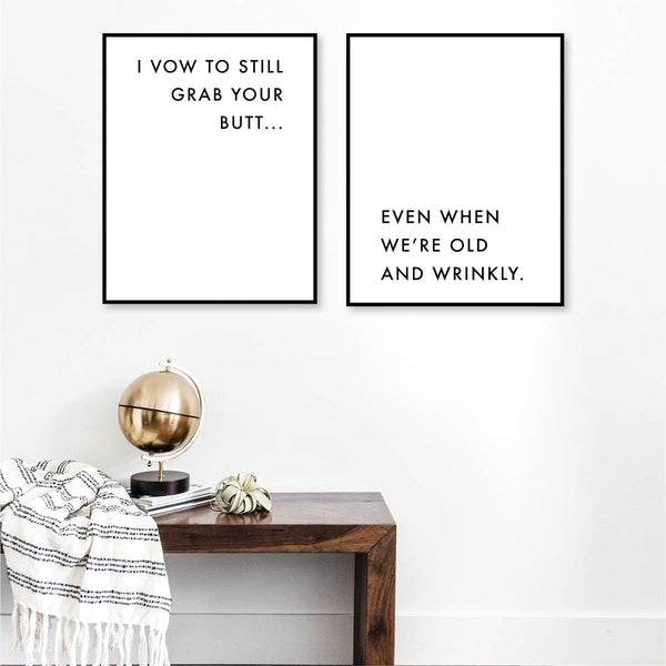 I Vow to Still Grab Your Butt / Even When We're Old and Wrinkly Print Set