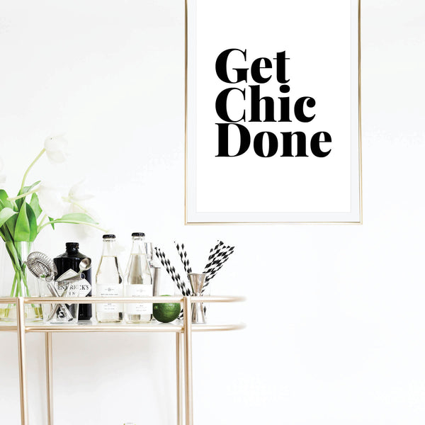 Get Chic Done Print